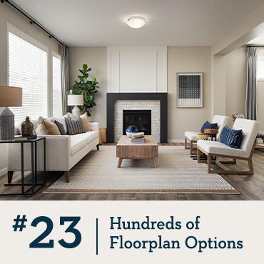 Hundreds of Floorplan Options